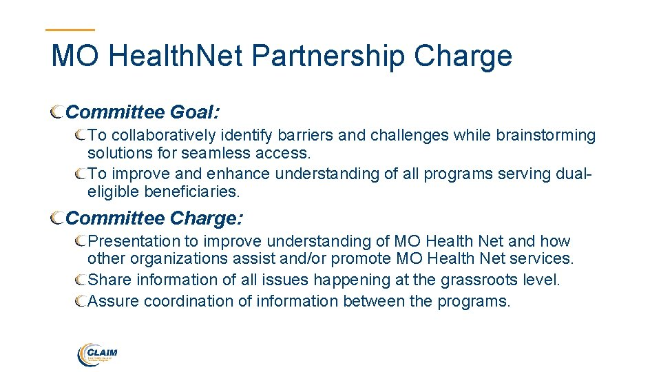MO Health. Net Partnership Charge Committee Goal: To collaboratively identify barriers and challenges while