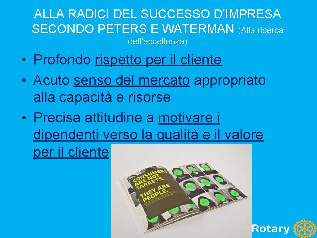 ALLA RADICI DEL SUCCESSO D'IMPRESA SECONDO PETERS E WATERMAN (Alla ricerca dell'eccellenza) • Profondo