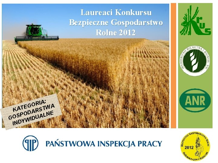 Laureaci Konkursu Bezpieczne Gospodarstwo Rolne 2012 IA: R O A EG KAT ARSTW OD