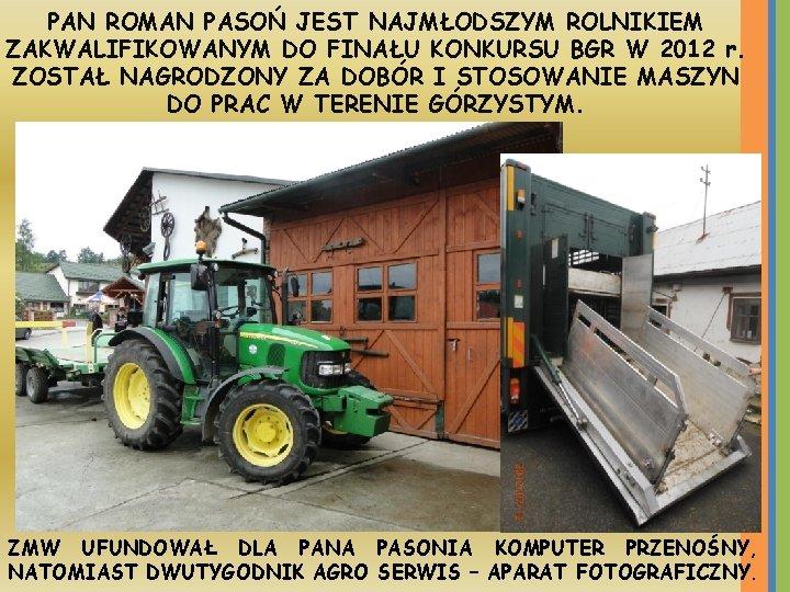 PAN ROMAN PASOŃ JEST NAJMŁODSZYM ROLNIKIEM ZAKWALIFIKOWANYM DO FINAŁU KONKURSU BGR W 2012 r.