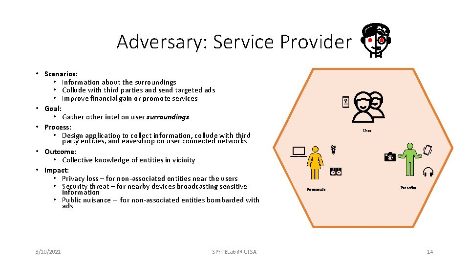 Adversary: Service Provider • Scenarios: • Information about the surroundings • Collude with third