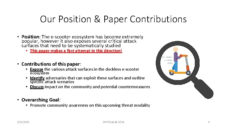 Our Position & Paper Contributions • Position: The e-scooter ecosystem has become extremely popular,