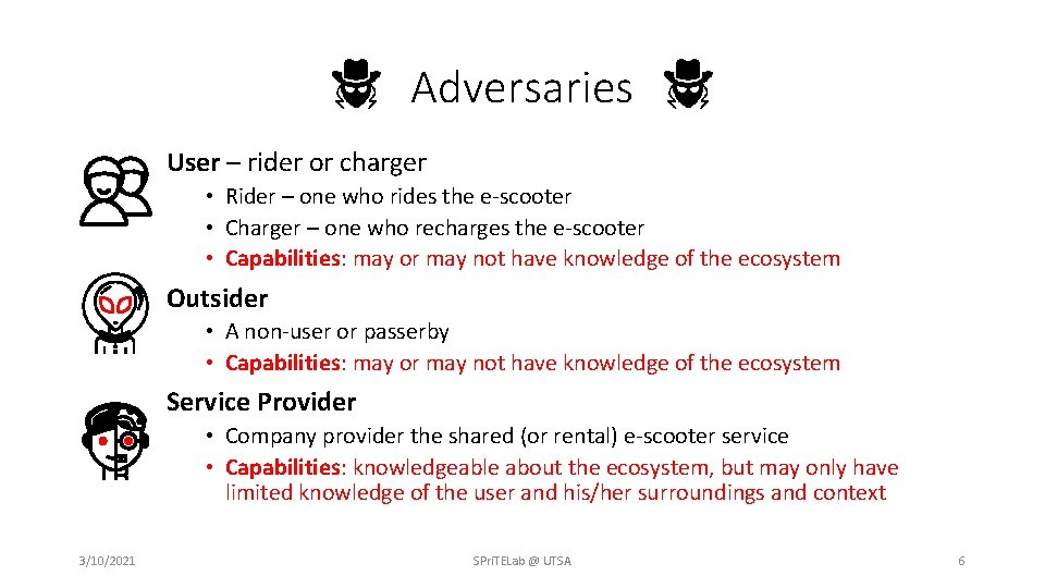 Adversaries User – rider or charger • Rider – one who rides the e-scooter