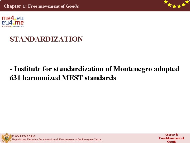 Chapter 1: Free movement of Goods STANDARDIZATION - Institute for standardization of Montenegro adopted