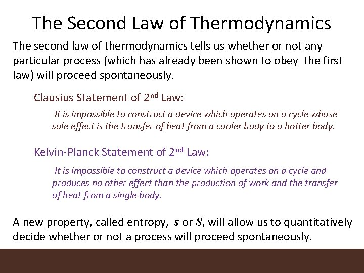 The Second Law of Thermodynamics The second law of thermodynamics tells us whether or