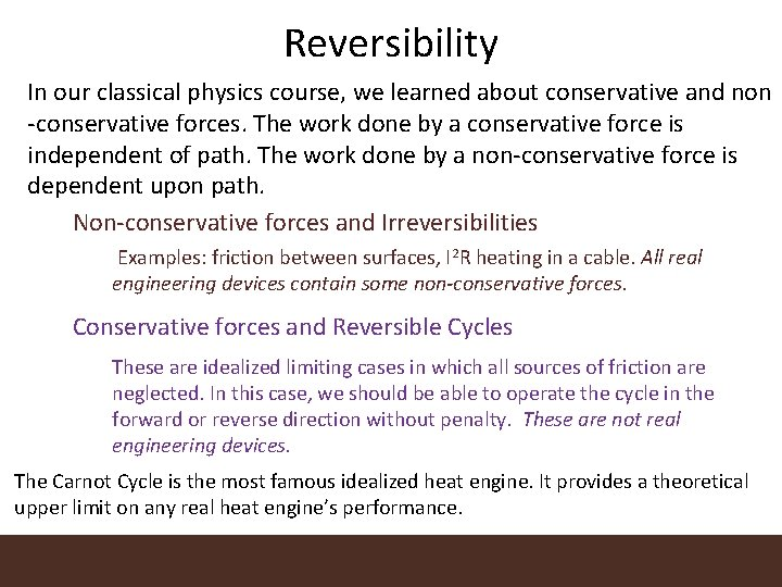 Reversibility In our classical physics course, we learned about conservative and non -conservative forces.