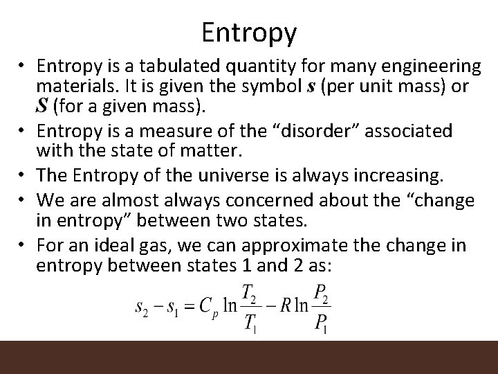 Entropy • Entropy is a tabulated quantity for many engineering materials. It is given