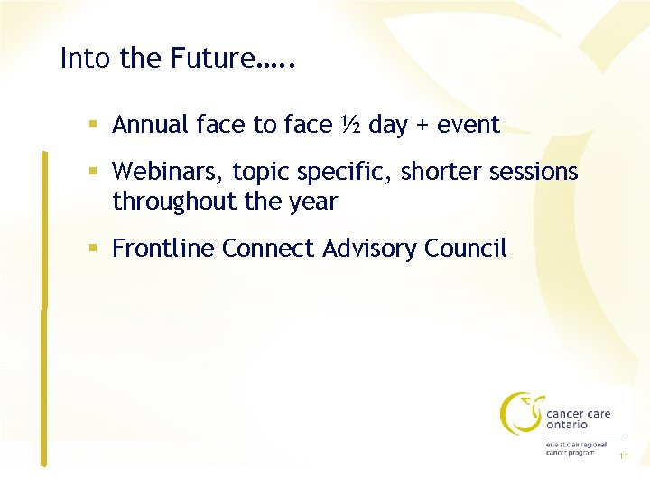 Into the Future…. . § Annual face to face ½ day + event §