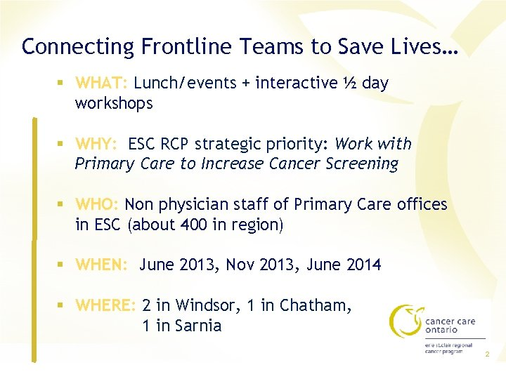 Connecting Frontline Teams to Save Lives… § WHAT: Lunch/events + interactive ½ day workshops