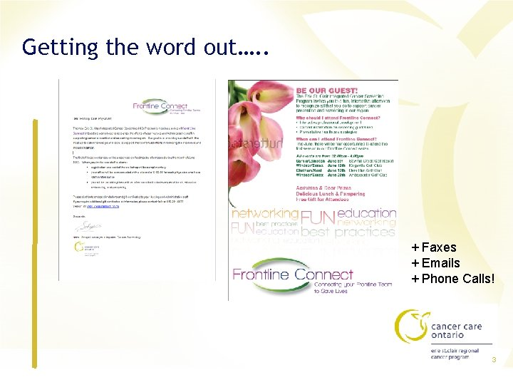 Getting the word out…. . + Faxes + Emails + Phone Calls! 3