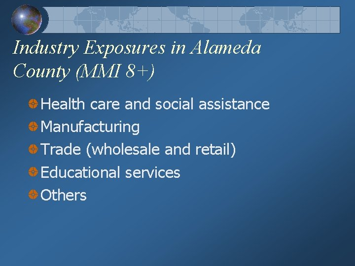 Industry Exposures in Alameda County (MMI 8+) Health care and social assistance Manufacturing Trade