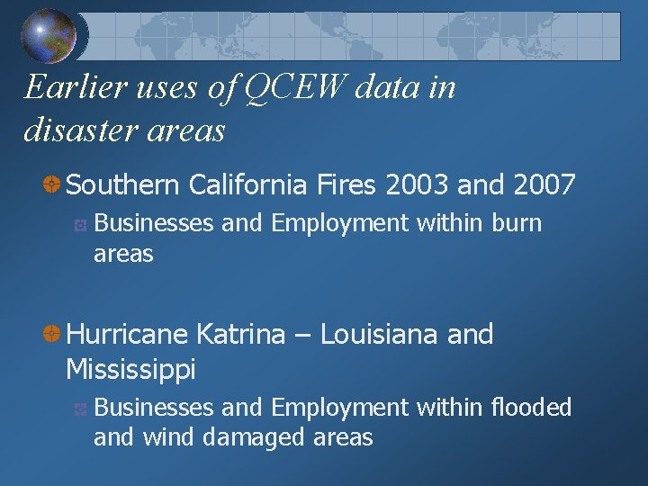 Earlier uses of QCEW data in disaster areas Southern California Fires 2003 and 2007