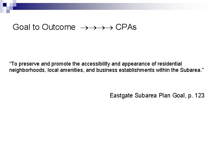 """Goal to Outcome CPAs """"To preserve and promote the accessibility and appearance of residential"""