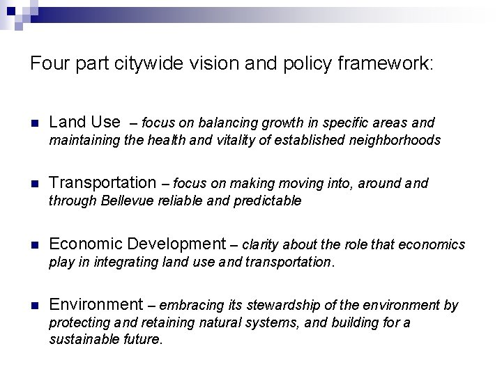 Four part citywide vision and policy framework: n Land Use – focus on balancing