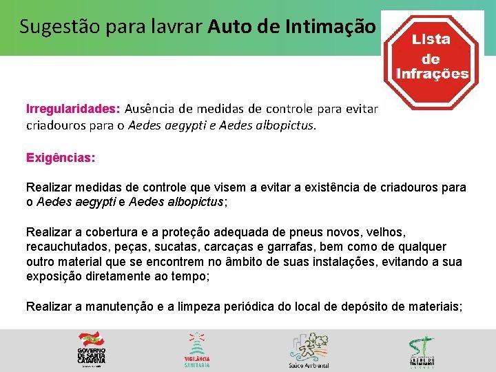 Sugestão para lavrar Auto de Intimação Irregularidades: Ausência de medidas de controle para evitar