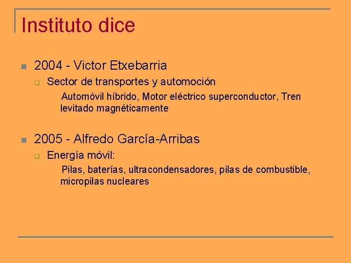 Instituto dice n 2004 - Victor Etxebarria q Sector de transportes y automoción Automóvil
