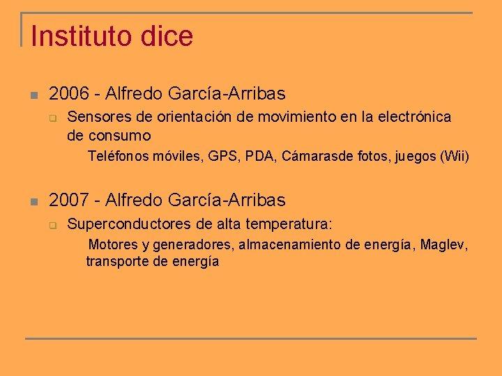 Instituto dice n 2006 - Alfredo García-Arribas q Sensores de orientación de movimiento en