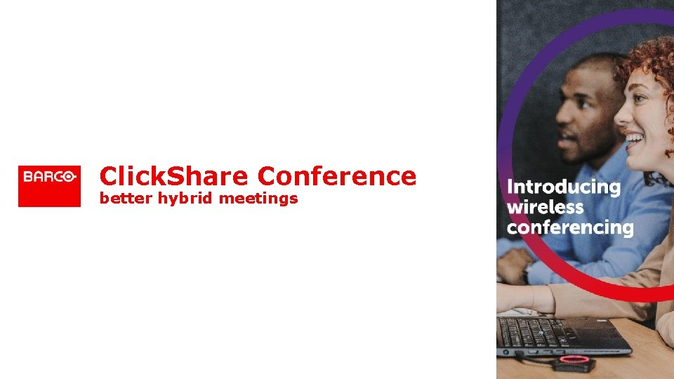 Click. Share Conference better hybrid meetings