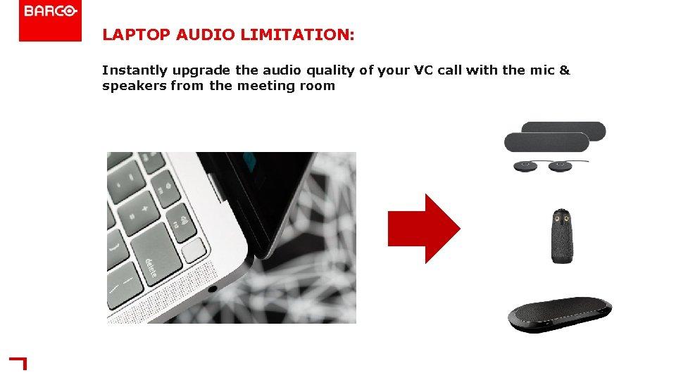 LAPTOP AUDIO LIMITATION: top audio limitations Laptop audio limitations I nstantly upgrade the audio