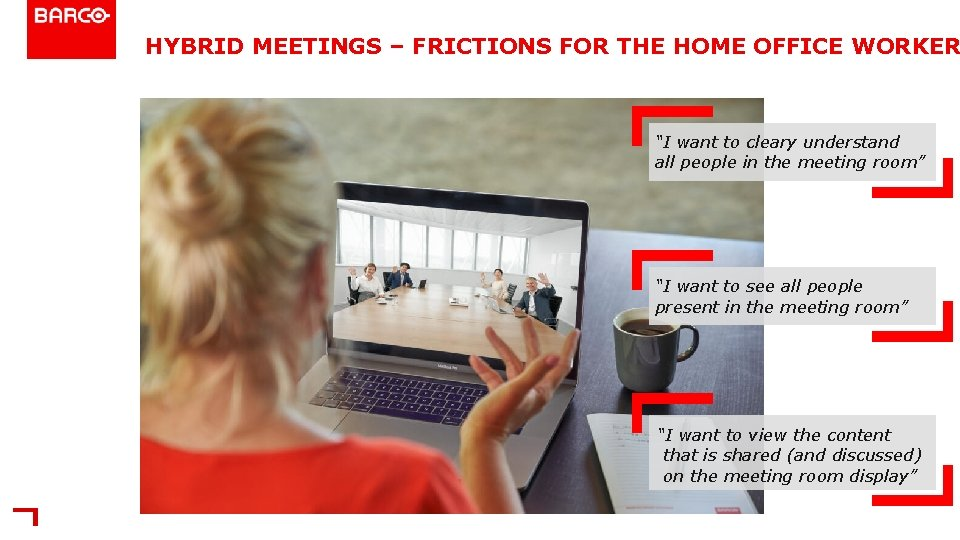 """HYBRID MEETINGS – FRICTIONS FOR THE HOME OFFICE WORKER """"I want to cleary understand"""