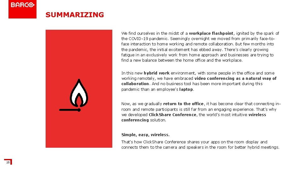 SUMMARIZING We find ourselves in the midst of a workplace flashpoint, ignited by the