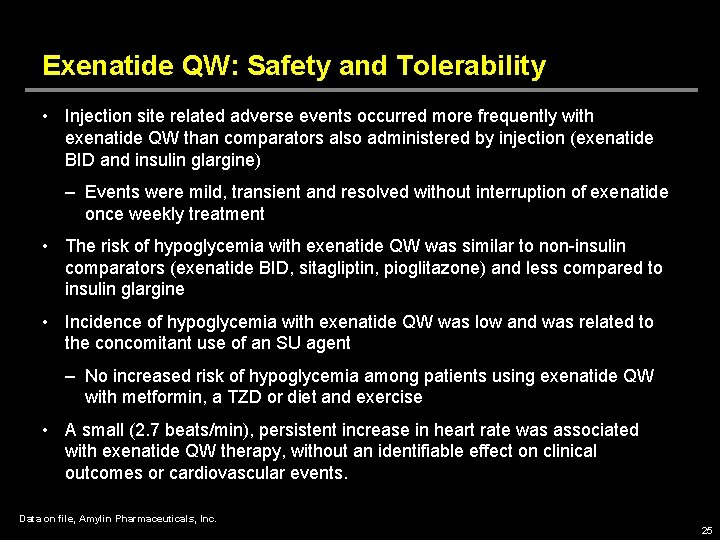 Exenatide QW: Safety and Tolerability • Injection site related adverse events occurred more frequently
