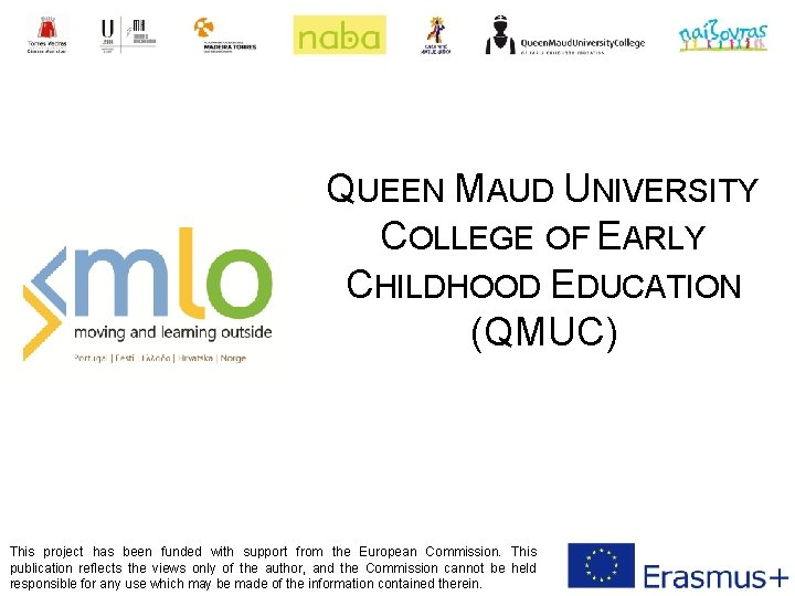 QUEEN MAUD UNIVERSITY COLLEGE OF EARLY CHILDHOOD EDUCATION (QMUC) This project has been funded