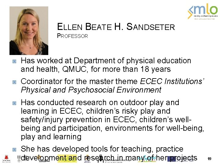 ELLEN BEATE H. SANDSETER PROFESSOR ◙ Has worked at Department of physical education and