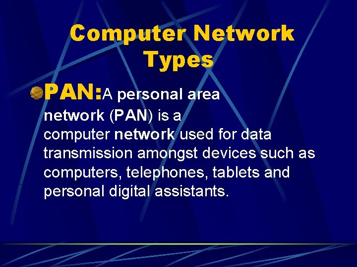 Computer Network Types PAN: A personal area network (PAN) is a computer network