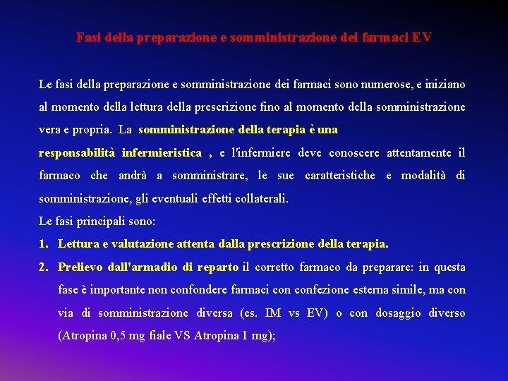 Fasi della preparazione e somministrazione dei farmaci EV Le fasi della preparazione e somministrazione