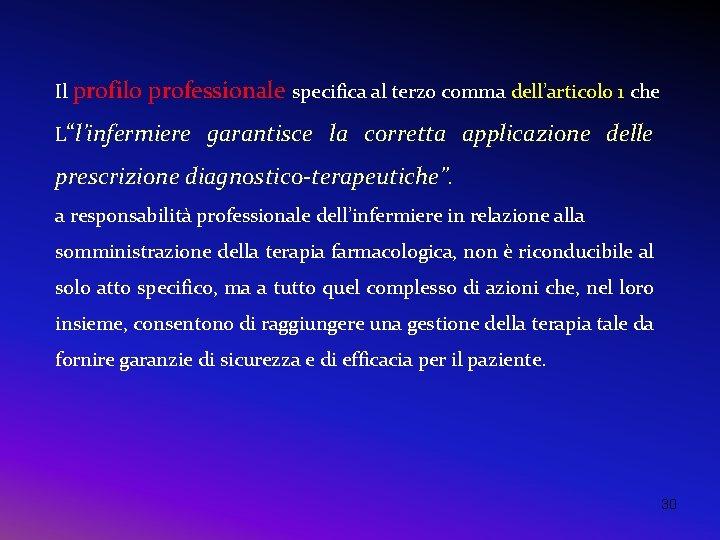 """Il profilo professionale specifica al terzo comma dell'articolo 1 che L""""l'infermiere garantisce la corretta"""