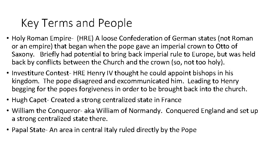 Key Terms and People • Holy Roman Empire- (HRE) A loose Confederation of German