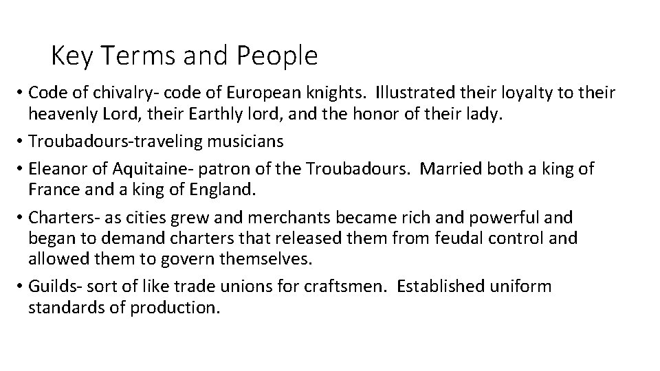 Key Terms and People • Code of chivalry- code of European knights. Illustrated their