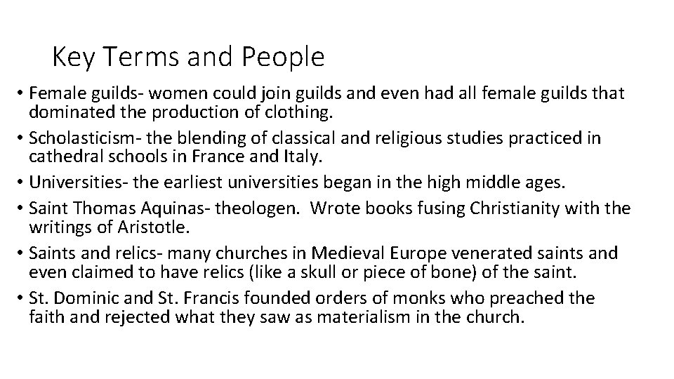 Key Terms and People • Female guilds- women could join guilds and even had