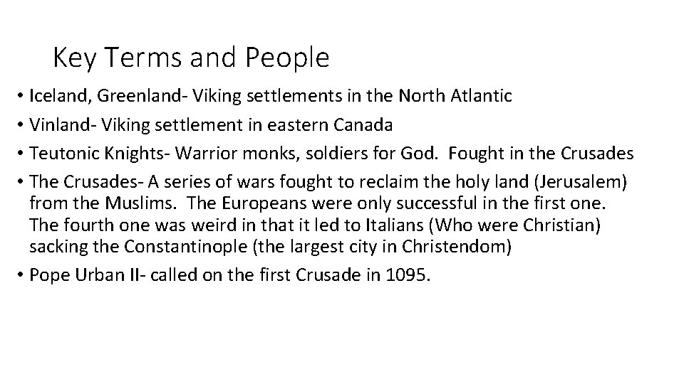 Key Terms and People • Iceland, Greenland- Viking settlements in the North Atlantic •