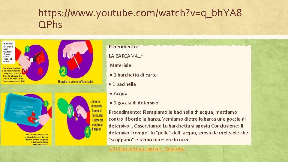 """https: //www. youtube. com/watch? v=q_bh. YA 8 QPhs Esperimento: LA BARCA VA…"""" Materiale: 1"""