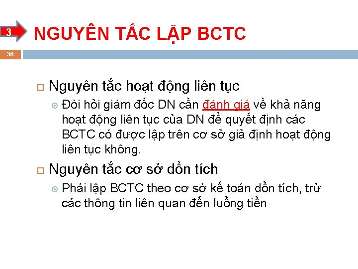 3 NGUYÊN TẮC LẬP BCTC 36 Nguyên tắc hoạt động liên tục Đòi hỏi
