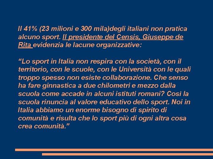 Il 41% (23 milioni e 300 mila)degli italiani non pratica alcuno sport. Il presidente