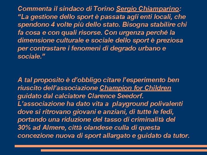 """Commenta il sindaco di Torino Sergio Chiamparino: """"La gestione dello sport è passata agli"""