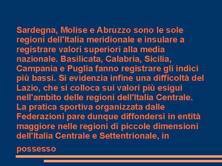 Sardegna, Molise e Abruzzo sono le sole regioni dell'Italia meridionale e insulare a registrare