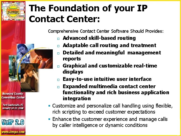 The Foundation of your IP Contact Center: Comprehensive Contact Center Software Should Provides: Advanced