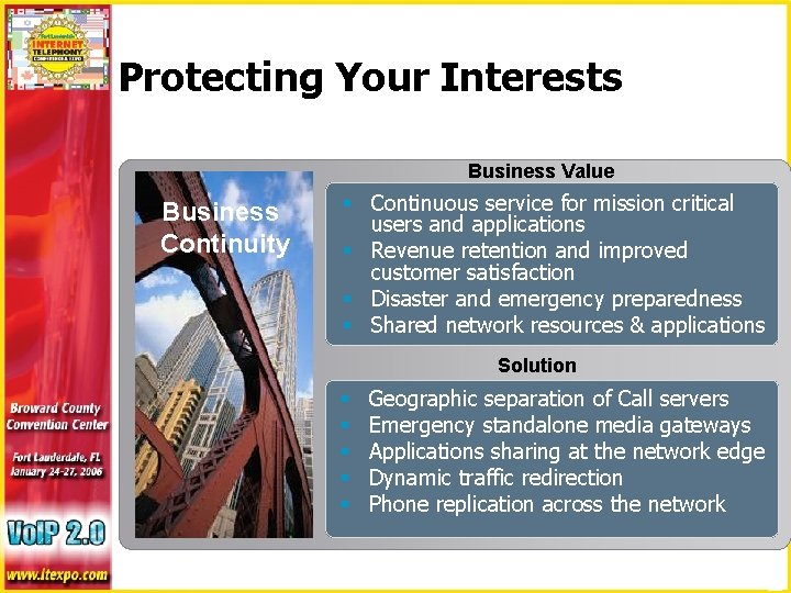 Protecting Your Interests Business Value Business Continuity § Continuous service for mission critical users
