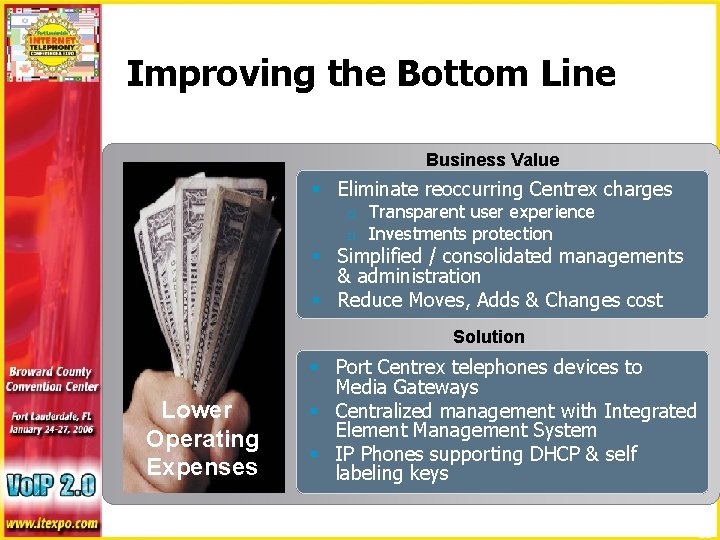 Improving the Bottom Line Business Value § Eliminate reoccurring Centrex charges o o Transparent