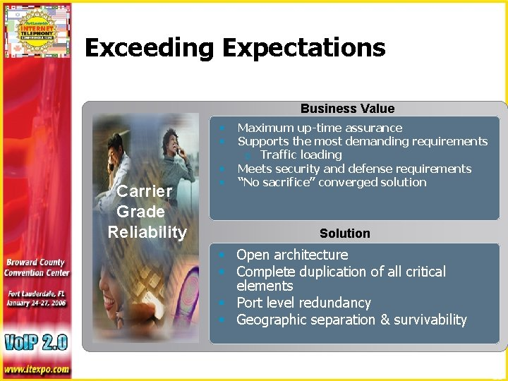 Exceeding Expectations Business Value § § Carrier Grade Reliability § § Maximum up-time assurance
