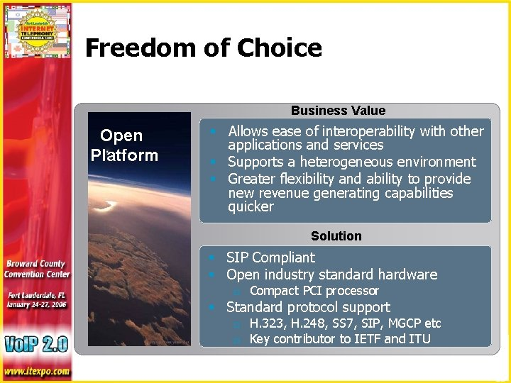 Freedom of Choice Business Value Open Platform § Allows ease of interoperability with other
