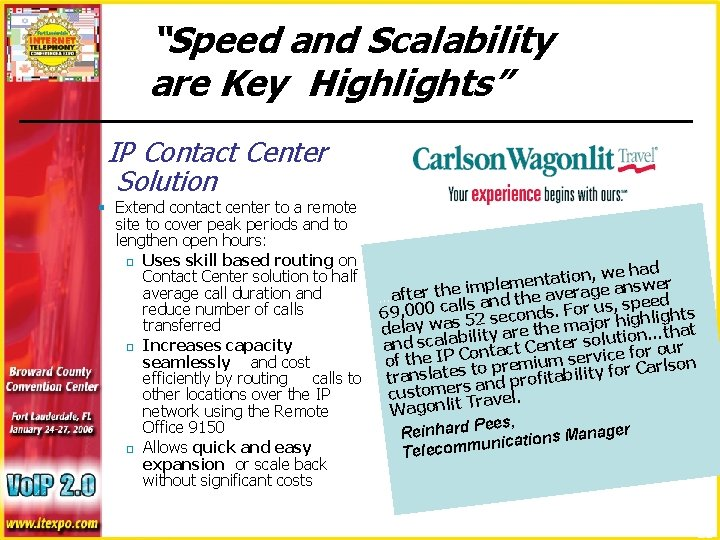 """""""Speed and Scalability are Key Highlights"""" IP Contact Center Solution § Extend contact center"""