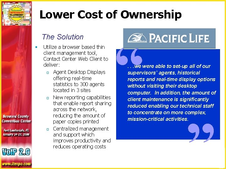 Lower Cost of Ownership § Utilize a browser based thin client management tool, Contact