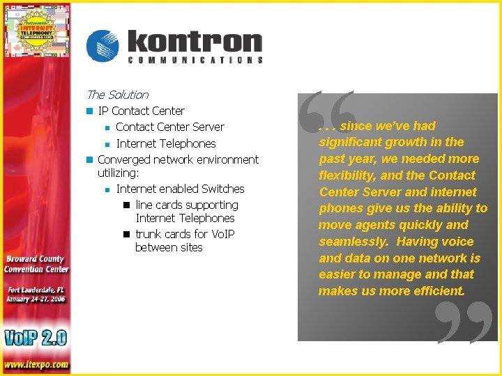 Contact Center Server n Internet Telephones n Converged network environment utilizing: n Internet enabled