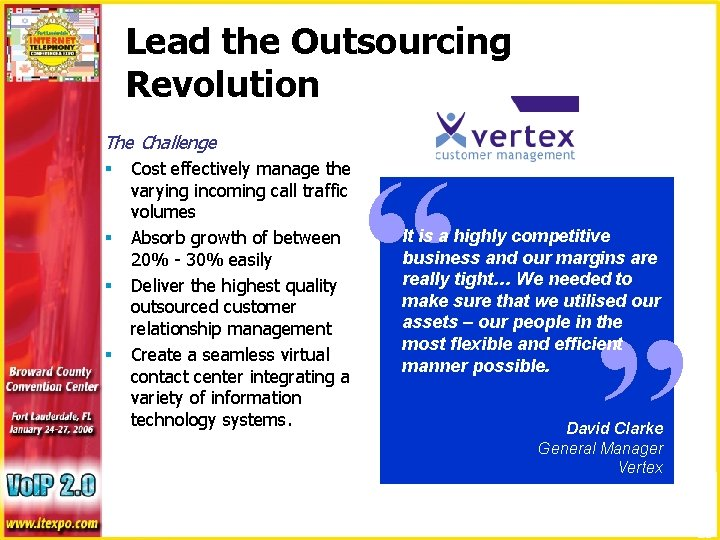 Lead the Outsourcing Revolution § § § varying incoming call traffic volumes Absorb growth