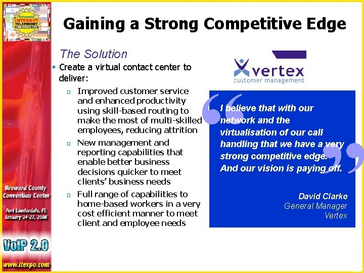 Gaining a Strong Competitive Edge The Solution § Create a virtual contact center to